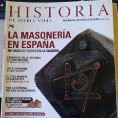 Libros de segunda mano: HISTORIA DE IBERIA VIEJA. Nº 45. LA MASONERIA EN ESPAÑA. 300 AÑOS DE PODER EN LA SOMBRA. -. Lote 179525942