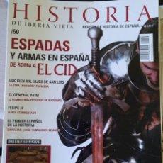 Libros de segunda mano: HISTORIA DE IBERIA VIEJA. Nº 60. ESPADAS Y ARMAS EN ESPAÑA DE ROMA A EL CID. -. Lote 179525947