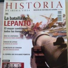Libros de segunda mano: HISTORIA DE IBERIA VIEJA. Nº 65. LA BATALLA DE LEPANTO. EL MAYOR COMBATE DE TODOS LOS TIEMPOS. -. Lote 179525957