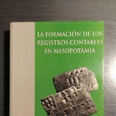 Libros de segunda mano: LA FORMACION DE LOS REGISTROS CONTABLES EN MESOPOTAMIA. MARIA DEL ROSARIO RIVERO MENENDEZ. EDITORIAL. Lote 179533595