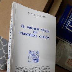 Libros de segunda mano: LIBRO EL PRIMER VIAJE DE CRISTÓBAL COLÓN // EDITORIAL NAVAL. Lote 179557182