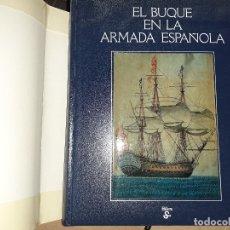 Libros de segunda mano: EL BUQUE EN LA ARMADA ESPAÑOLA EDITORIAL SILEX. Lote 179948025