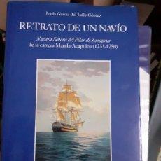 Libros de segunda mano: RETRATO DE UN NAVÍO // J. GARCÍA DEL VALLE //NTRA. SRA. DEL PILAR, // EDITORIAL NAVAL. Lote 179950185