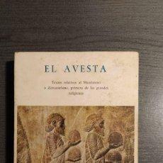 Libros de segunda mano: EL AVESTA / TEXTOS RELATIVOS MAZDEISMO ZOROASTRISMO PRIMERA GRANDES RELIGIONES / JUAN B BERGUA. . Lote 180016210