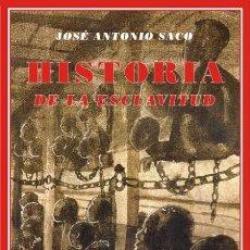 Libros de segunda mano: JOSÉ ANTONIO SACO. HISTORIA DE LA ESCLAVITUD. NUEVO. Lote 244453055