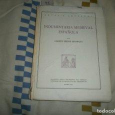 Libros de segunda mano: INDUMENTARIA MEDIEVAL ESPAÑOLA POR CARMEN BERNIS MADRAZO (1956). Lote 180156191