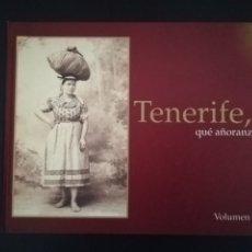 Libros de segunda mano: TENERIFE, QUE AÑORANZA - VOLUMEN II - CANARIAS. Lote 180239265