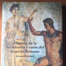 Libros de segunda mano: EDWARD GIBBON, HISTORIA DE LA DECADENCIA DEL IMPERIO ROMANO. 2003. ALBA. (LA MEJOR SÍNTESIS). Lote 180240336
