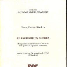 Libros de segunda mano: EL PACTISME EN GUERRA. Lote 180268210