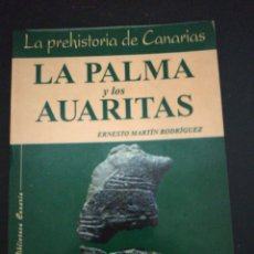 Libros de segunda mano: LA PALMA DE AUARITAS , ERNESTO MARTIN RODRIGUEZ. Lote 180511037