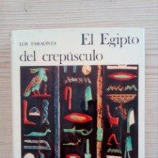 Libros de segunda mano: EL UNIVERSO DE LAS FORMAS - LOS FARAONES - EL EGIPTO DEL CREPUSCULO - AGUILAR - 1980. Lote 180854915
