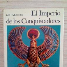 Libros de segunda mano: EL UNIVERSO DE LAS FORMAS - LOS FARAONES - EL IMPERIO DE LOS CONQUISTADORES - AGUILAR - 1979. Lote 180855143