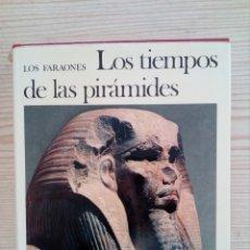 Libros de segunda mano: EL UNIVERSO DE LAS FORMAS - LOS FARAONES - LOS TIEMPOS DE LAS PIRAMIDES - AGUILAR - 1978. Lote 180855702