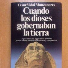 Libros de segunda mano: CUANDO LOS DIOSES GOBERNABAN LA TIERRA / CÉSAR VIDAL MANZANARES / 1992. PLANETA. Lote 180857540