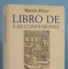Libros de segunda mano: LIBRO DE LAS CONFESIONES. UNA RADIOGRAFIA DE LA SOCIEDAD MEDIEVAL ESPAÑOLA. MARTIN PEREZ. Lote 180859583