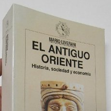 Libros de segunda mano: EL ANTIGUO ORIENTE. HISTORIA, SOCIEDAD Y ECONOMÍA - MARIO LIVERANI. Lote 180867761