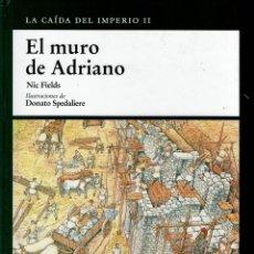 Libros de segunda mano: OSPREY MILITAR - EL IMPERIO ROMANO - EL MURO DE ADRIANO. TAPA DURA V. Lote 180898132
