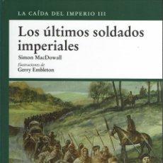 Libros de segunda mano: OSPREY MILITAR - EL IMPERIO ROMANO - ULTIMOS SOLDADOS IMPERIALES. TAPA DURA V. Lote 180898188