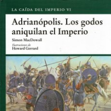 Libros de segunda mano: OSPREY MILITAR - EL IMPERIO ROMANO - ADRIANÓPOLIS. LOS GODOS ANIQUILAN EL IMPERIO. TAPA DURA V. Lote 180898252