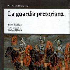 Libros de segunda mano: OSPREY MILITAR - EL IMPERIO ROMANO - LA GUARDIA PRETORIANA. TAPA DURA V. Lote 180898330