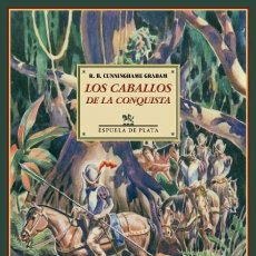 Libros de segunda mano: LOS CABALLOS DE LA CONQUISTA. ROBERT B. CUNNINGHAME GRAHAM. NUEVO. Lote 211441231