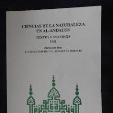 Libros de segunda mano: CIENCIAS DE LA NATURALEZA EN EL AL-ANDALUS VIII. CSIC 2008. Lote 181179821