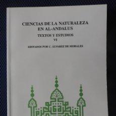 Libros de segunda mano: CIENCIAS DE LA NATURALEZA EN EL AL-ANDALUS VI. CSIC 2001. Lote 181179918