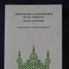 Libros de segunda mano: CIENCIAS DE LA NATURALEZA EN EL AL-ANDALUS V. CSIC 1998. Lote 181180041