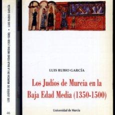 Libros de segunda mano: RUBIO, LUIS. LOS JUDÍOS DE MURCIA EN LA BAJA EDAD MEDIA (1350-1500). 1992.. Lote 181471712