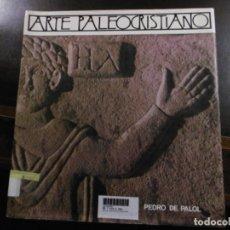 Libros de segunda mano: ARTE PALEOCRISTIANO EN ESPAÑA, PEDRO DE PALOL.. Lote 181500545