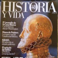 Libros de segunda mano: HISTORIA Y VIDA Nº 488. FELIPE II EN APUROS. FLANDES SE REBELA CONTRA EL IMPERIO ESPAÑOL.. Lote 181592905