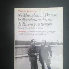 Libros de segunda mano: NI MUSSOLINI NI FRANCO: LA DICTADURA DE PRIMO DE RIVERA Y SU TIEMPO (ESPAÑA ESCRITA). Lote 181960813