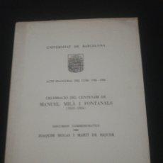 Libros de segunda mano: JOAQUIM MOLAS , MARTI DE RIQUER , CENTENARI MILÀ FONTANALS , UNIVERSITAT BARCELONA ACTE INAUGURAL. Lote 182050528