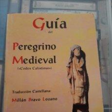 Libros de segunda mano: GUIA PEREGRINO MEDIEVAL CÓDEX CALIXTINUS MILLAN BRAVO LOZAMO SAHAGÚN 1989. Lote 182063013