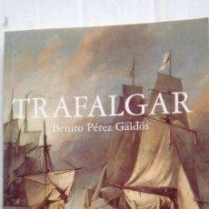 Libros de segunda mano: TRAFALGAR (BENITO PÉREZ GALDÓS). Lote 182223435