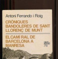 Libros de segunda mano: A. FERRANDO. CRÒNIQUES BANDOLERES SANT LLORENÇ DE MUNT. CAMI RAL BARCELONA MANRESA. ABADIA 1988. Lote 182261721
