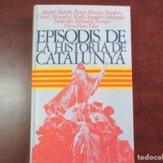 Libros de segunda mano: EPISODIS DE LA HISTÒRIA DE CATALUNYA. AMV.. Lote 182303333