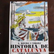 Libros de segunda mano: HISTÒRIA DE CATALUNYA (TRIA D'EPISODIS). AMV.. Lote 182313737
