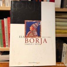 Libros de segunda mano: EL BORJA. FAMILIA I MITE. JOAN F. MIRA. EDICIONS BROMERA. EDAD MEDIA. PAPADO. LIBRO NUEVO. Lote 182324215