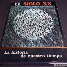 Libros de segunda mano: EL SIGLO XX. LA HISTORIA DE NUESTRO TIEMPO. EDITORIAL LABOR, S.A. 1974. Lote 182406702