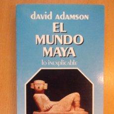Libros de segunda mano: EL MUNDO MAYA / DAVID ADAMSON / 1990. JAVIER VERGARA EDITOR. Lote 182488370