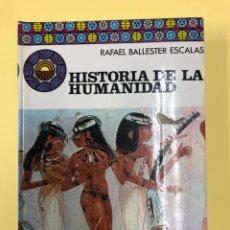 Libros de segunda mano: HISTORIA DE LA HUMANIDAD - RAFAEL BALLESTER ESCALAS - DANAE 1974 - BUEN ESTADO. Lote 182527826