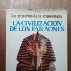 Libros de segunda mano: LA CIVILIZACION DE LOS FARAONES, JUAN CANTU, REALIDAD Y MAGIA EN EGIPTO, MISTERIOS DE LA ARQUEOLOGIA. Lote 182547043