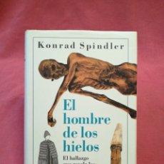 Livros em segunda mão: EL HOMBRE DE LOS HIELOS - EL HALLAZGO QUE REVELA LOS SECRETOS DE LA EDAD DE PIEDRA - K. SPINDLER. Lote 182539880