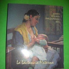Libros de segunda mano: LA LACTANCIA MATERNA - JOSEFA AGUAYO MALDONADO - UNIVERSIDAD DE SEVILLA - 2001. Lote 182822596