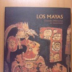 Libros de segunda mano: LOS MAYAS. CIUDADES MILENARIAS DE GUATEMALA / VARIOS AUTORES / EXPOSICIÓN ZARAGOZA 1999. Lote 182879868