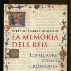 Libros de segunda mano: STEFANO M CINGOLANI. LA MEMÒRIA DELS REIS.LES QUATRE GRANS CRÒNIQUES. DESCLOT,MUNTANER,ED. BASE 2007. Lote 182883011