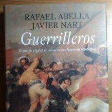 Libros de segunda mano: GUERRILLEROS - EL PUEBLO ESPAÑOL EN ARMAS CONTRA NAPOLEÓN (1808-1814). Lote 182911166