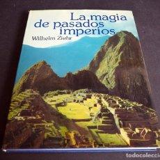Libros de segunda mano: LA MAGIA DE LOS PASADOS IMPERIOS. WILHELM ZIEHR. MUNDO ACTUAL DE EDICIONES, S.A. 1977. Lote 182941152