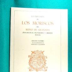 Libros de segunda mano: LA EXPULSION DE LOS MORISCOS DEL REINO DE GRANADA-FACSIMIL-1983-1ª EDICION NUMERADA DE 300, Nº 30.. Lote 182952893